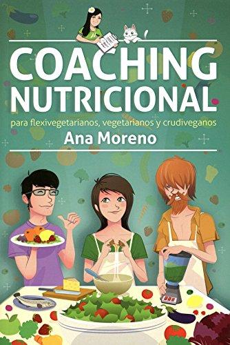 9788493947934: Coaching Nutricional Para Flexivegetarianos, Vegetarianos Y Crudiveganos