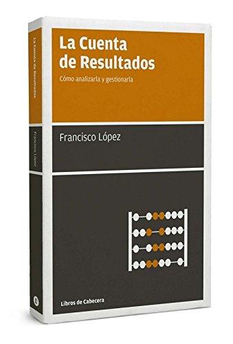 9788493950705: La Cuenta De Resultados. Cómo Analizarla Y Gestionarla - 2ª Edición (Manuales de gestión)