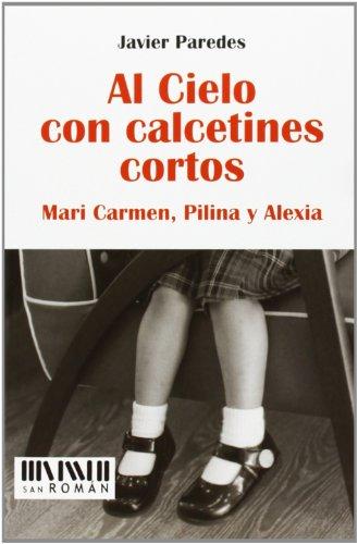 9788493955014: AL CIELO CON CALCETINES CORTOS