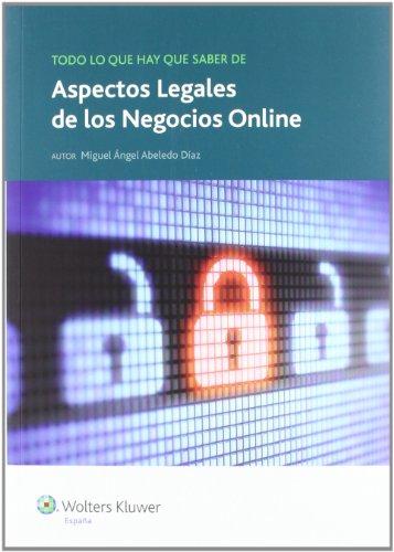 9788493955915: Todo lo que hay que saber de aspectos legales de los negocios online