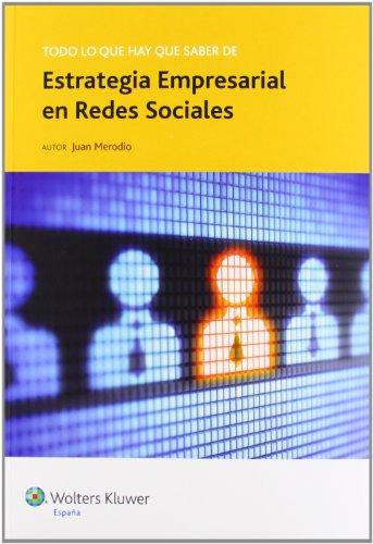 9788493955960: Todo lo que hay que saber de estrategia empresarial en redes sociales (Todo lo que hay que saber de negocios online)
