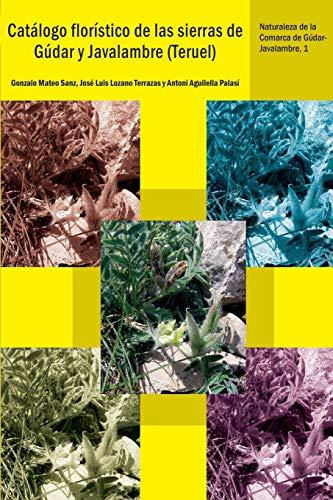 Catálogo florístico de las sierras de Gúdar: Gonzalo Mateo Sanz;