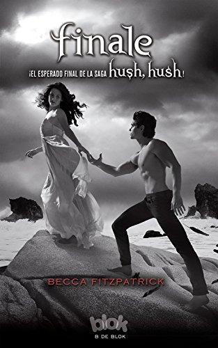 9788493961305: Finale. Hush Hush 4 (Spanish Edition)