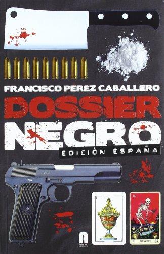 9788493961701: Dossier Negro - Edición España (Incognita)