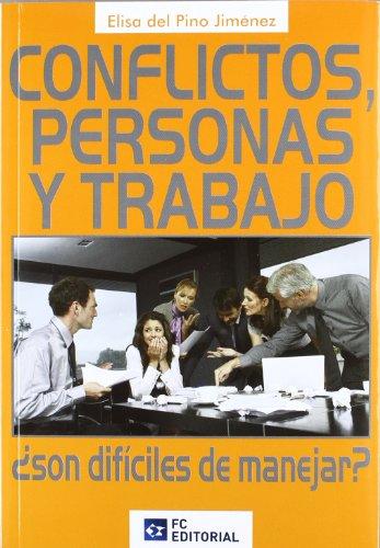 9788493961855: CONFLICTOS, PERSONAS Y TRABAJO. ¿SON DIFÍCILES DE