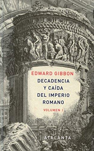 Decandencia y caída del Imperio Romano. Tomo: Gibbon, Edward