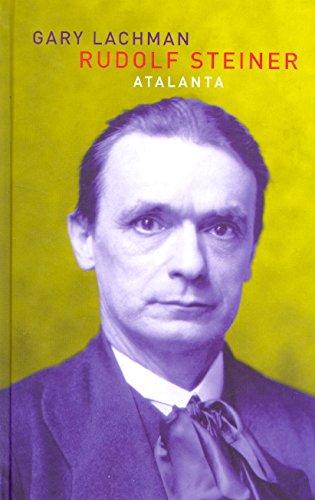 Rudolf Steiner. Introduccion a su vida y a su obra.: Lachman, Gary