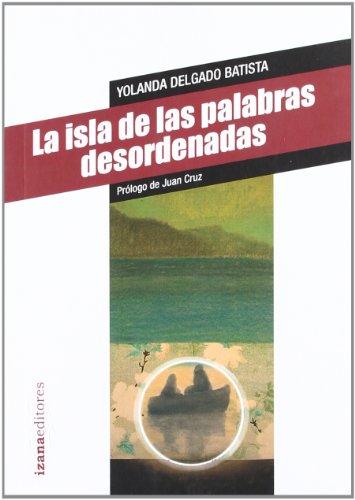 9788493964603: ISLA DE LAS PALABRAS DESORDENADAS, LA.(NARRATIVA IZANA)