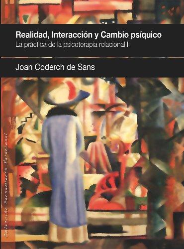 REALIDAD, INTERACCION Y CAMBIO PSIQUICO.: CODERCH DE SANS,
