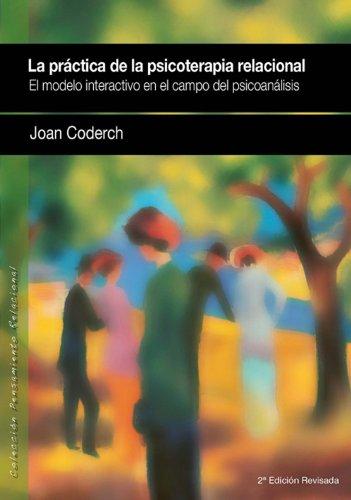 9788493965327: PRACTICA DE LA PSICOTERAPIA RELACIONAL, LA. EL MODELO INTERACTIVO EN EL CAMPO DEL PSICOANALISIS