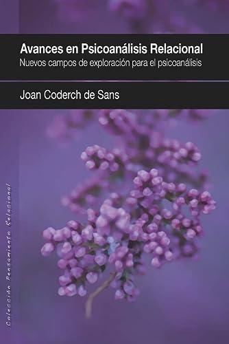 AVANCES EN PSICOANÁLISIS RELACIONAL: CODERCH DE SANS,