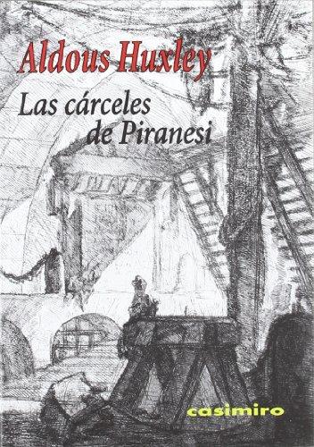 Cárceles de Piranesi, Las (8493967866) by ALDOUS HUXLEY