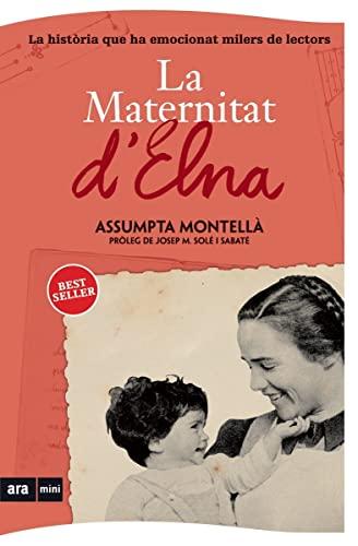 9788493967963: La Maternitat d'Elna (ARA MINI)