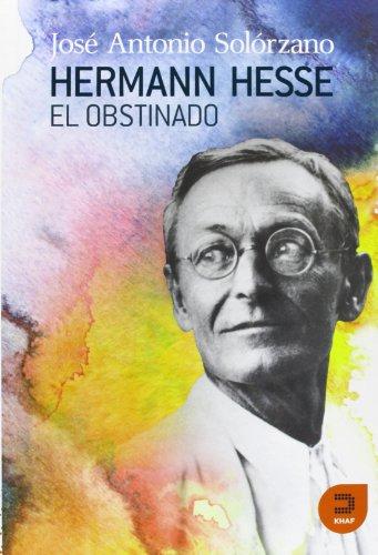 9788493968335: Hermann Hesse, el obstinado / Hermann Hesse, obstinate: Poesía, magia y juego educativo espiritual / Poetry, Magic and Spiritual Educational Game (Expresarte) (Spanish Edition)