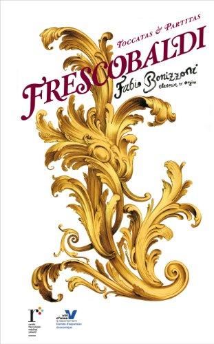 9788493968625: Girolamo Frescobaldi: Toccatas & Partitas