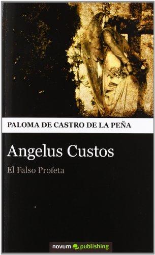 9788493968908: Angelus Custos: El Falso Profeta (Spanish Edition)
