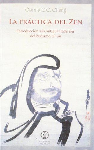 9788493971403: La práctiza del zen : introducción a la antigua tradición del budismo ch'an