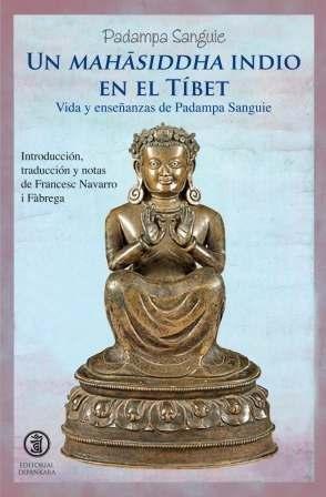 9788493971427: Un mahasiddha indio en el Tíbet : vida y enseñanzas de Padampa Sanguie