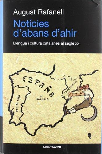 9788493972226: Notícies d'abans d'ahir: Llengua i cultura catalanes al segle XX (Abans d'ara)