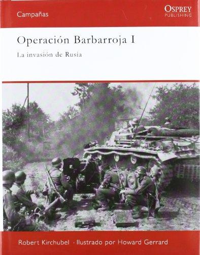 9788493974886: Operacion barbarroja i: la invasion de r: La invasión de Rusia (CAMPAÑAS)