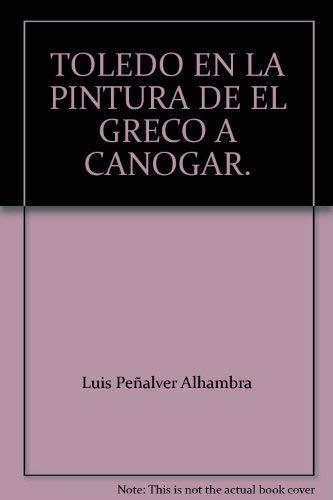 TOLEDO EN LA PINTURA DE EL GRECO: Luis Peñalver Alhambra