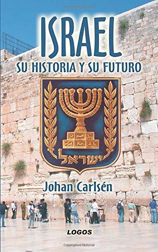 9788493981839: Israel: Su historia Y Su Futuro (Spanish Edition)