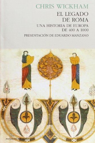 9788493986391: El legado de roma: Una historia de europa de 400 a 1000 (Historia (pasado))