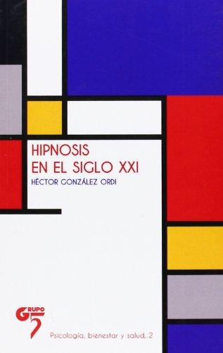 9788493987299: Hipnosis en el siglo XXI
