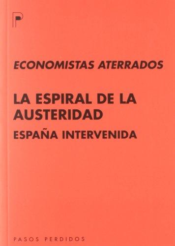 9788493987930: La espiral de la austeridad: España intervenida