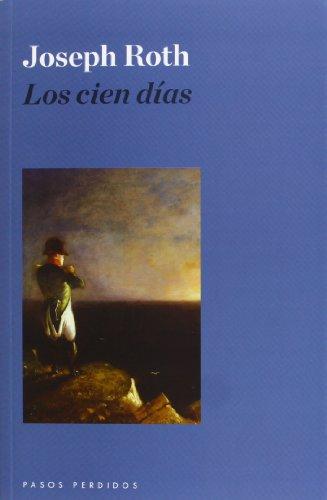 9788493987961: Los Cien Días (Narrativa)