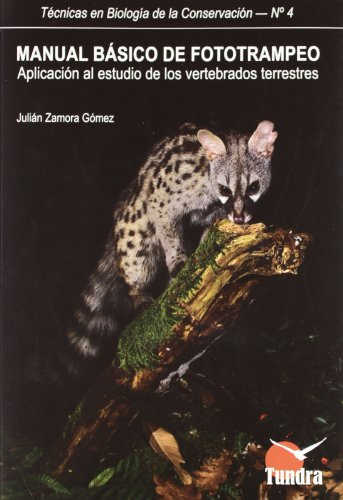 9788493989057: Manual Básico De Fototrampeo: Aplicación Al Estudio De Los Vertebrados Terrestres (Técnicas en Biología de la Conservación)