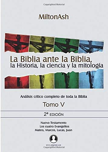 9788493989729: La Biblia ante la Biblia, la Historia, la ciencia y la mitología. Tomo V