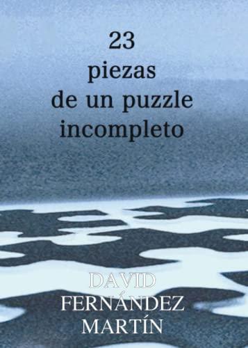 9788493989781: 23 Piezas De Un Puzzle Incompleto (Spanish Edition)