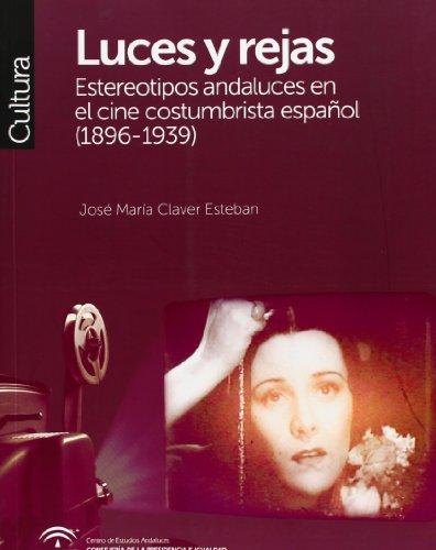 9788493992644: Luces y rejas: estereotipos andaluces en el cine costumbrista español (1896-1939)