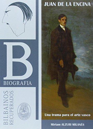 9788493994679: Juan de la encina - una trama para el arte Vasco (Bilbainos Recuperados)