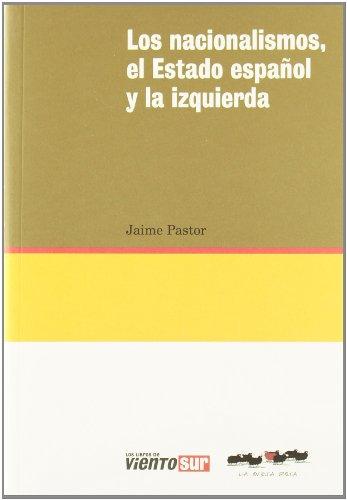9788494001116: Los nacionalismos, el estado español y la izquierda