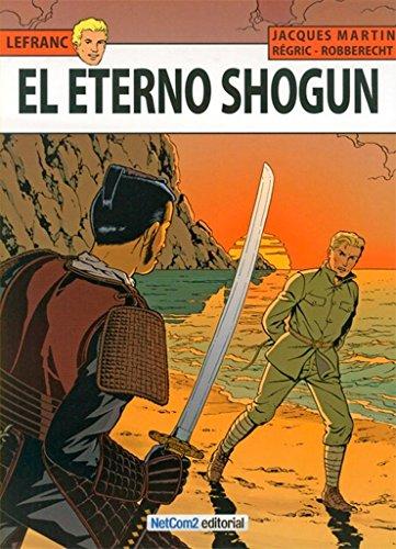 9788494002557: Eterno shogun, el (Lefranc)