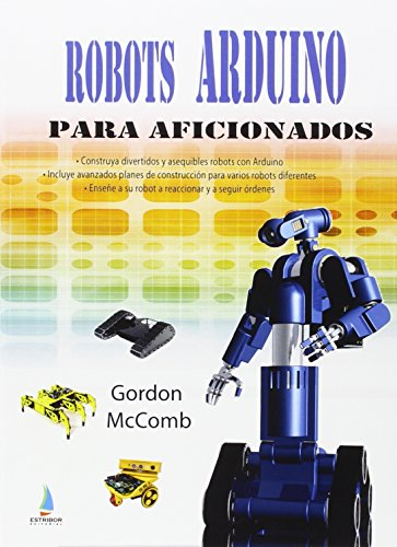 9788494003028: Robots Arduino para aficionados