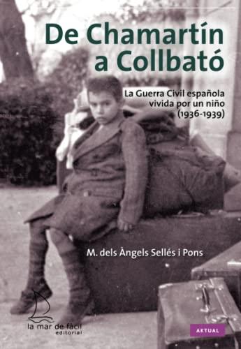9788494006616: De Chamartín a Collbató. La Guerra Civil española vivida por un niño (1936-1939) (Spanish Edition)