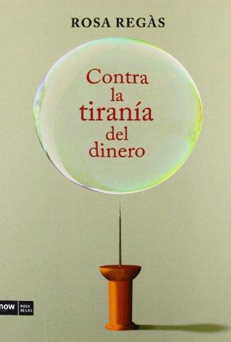9788494008948: Contra La Tiranía Del Dinero (Now Rosa Regàs)