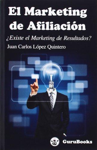 El marketing de afiliación: López Quintero, Juan