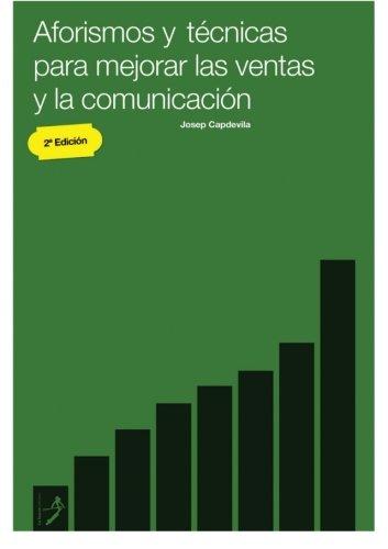 9788494010521: Aforismos y técnicas para mejorar las ventas y la comunicación (Spanish Edition)