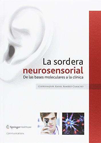 9788494011863: La sordera neurosensorial: De las bases moleculares a la clínica