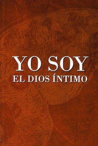 9788494012563: Yo Soy El Dios Íntimo