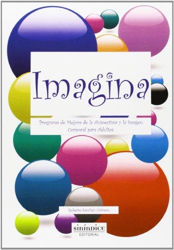 9788494014277: Imagina: programa de mejora de la autoestima y la imagen corporal para adultos (Pedagogia)