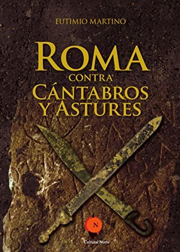 9788494015120: Roma contra cántabros y astures