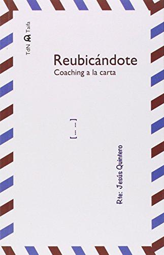 Reubicándote: Coaching a la carta: Quintero Domínguez, Jesús