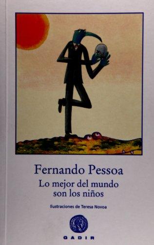 LO MEJOR DEL MUNDO SON LOS NIÑOS: PESSOA, FERNANDO