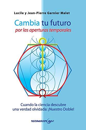 9788494016806: Cambia tu futuro por las aperturas temporales (Spanish Edition)