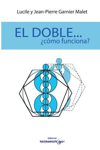 El doble-- ¿cómo funciona?: Jean-Pierre Garnier Malet;